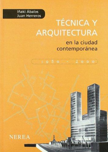 9788486763749: Técnica y arquitectura en la ciudad contemporánea, 1950-2000
