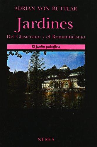 9788486763763: Jardines - del Clasicismo y El Romanticismo (Spanish Edition)
