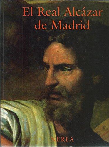 9788486763916: El real alcazar de Madrid