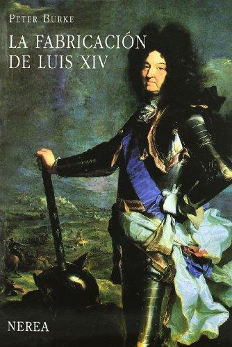 9788486763978: La fabricación de Luis XIV (Serie Media)
