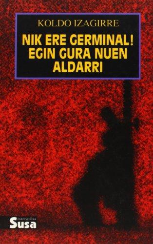9788486766832: Nik Ere Germinal! Egin Gura Nuen Aldarri (Narratiba (susa))