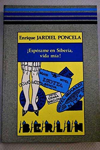 9788486768287: ¡ESPÉRAME EN SIBERIA, VIDA MÍA!