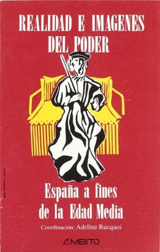 9788486770136: Realidad e imágenes del poder: España a fines de la Edad Media (Historia) (Spanish Edition)