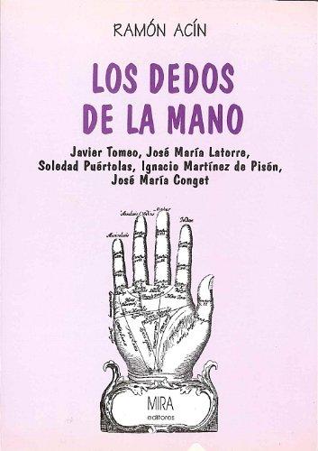 9788486778750: Los dedos de la mano: Javier Tomeo, José María Latorre, Soledad Puértolas, Ignacio Martínez de Pisón, José María Conget (Estudios Mira)