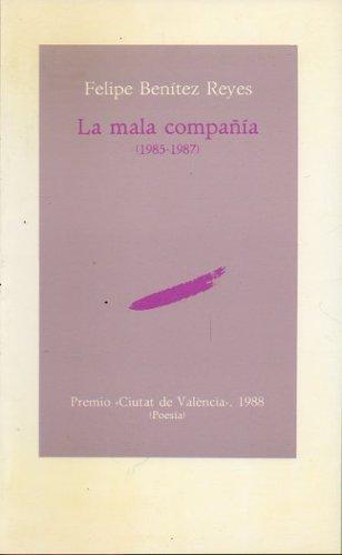 La mala compañía (1985-1987): BENITEZ REYES, Felipe