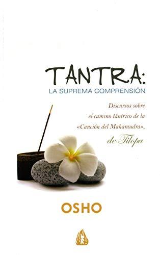 9788486797034: Tantra: la suprema comprensión: Discursos sobre el camino de la «Canción del Mahamudra», de Tilopa