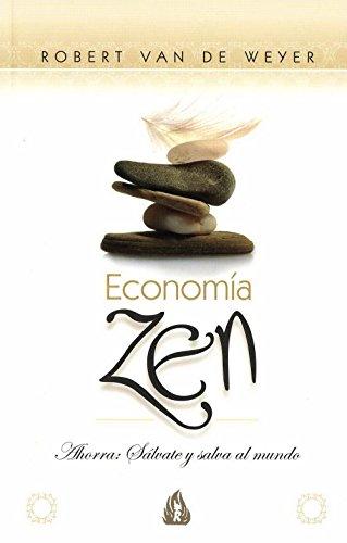 9788486797096: Economía zen: Ahorra: Sálvate y salva al mundo