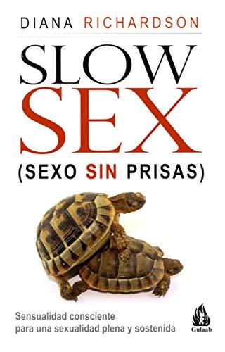 9788486797195: Slow Sex. Sexo sin prisas: Sensualidad consciente para una sexualidad plena y sostenida