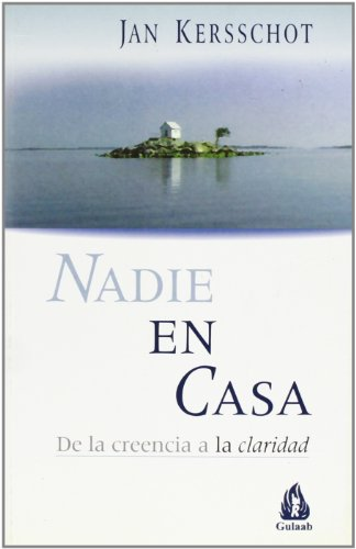 9788486797973: Nadie En Casa/ Nobody Home: Desde La Creencia a La Claridad / from Belief to Clarity (Osho Gulaab) (Spanish Edition)