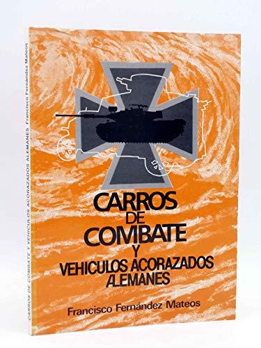9788486806033: Carros De Combate Y Vehículos Acorazados Alemanes