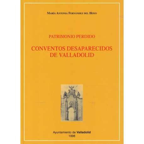 9788486808723: Patrimonio perdido : conventos desaparecidos de Valladolid