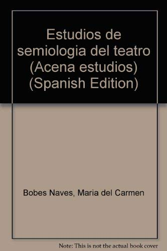 9788486818005: Estudios de semiología del teatro (Aceña estudios) (Spanish Edition)