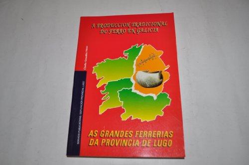 9788486824495: A producción tradicional do ferro en Galícia: As grandes ferrerias da provincia de Lugo