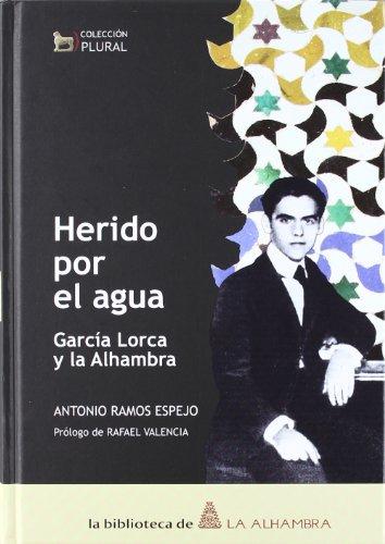 HERIDO POR EL AGUA. GARCIA LORCA Y: ANTONIO RAMOS ESPEJO