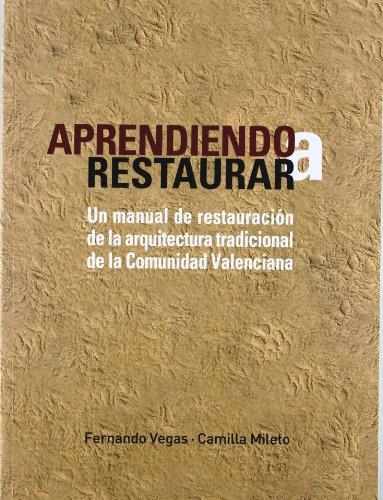 9788486828936: Aprendiendo a restaurar: un manualde restauracion arquitectura tradicional