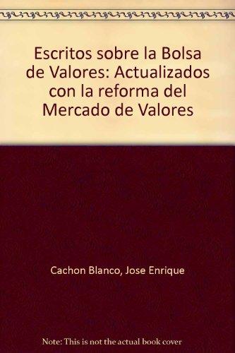 Escritos sobre la Bolsa de Valores: Actualizados: Jose Enrique Cachon