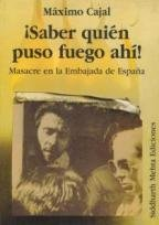 9788486830311: Saber quién puso fuego ahí!: Masacre en la Embajada de España (Spanish Edition)