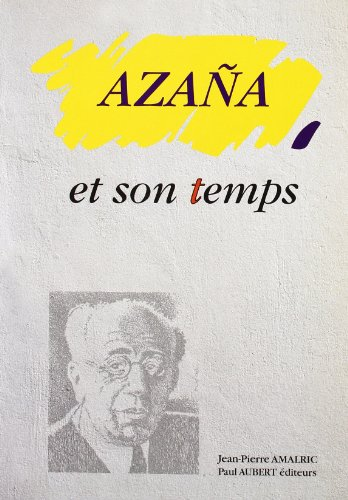 9788486839444: Azaña et son temps (Collection de la Casa de Velázquez)