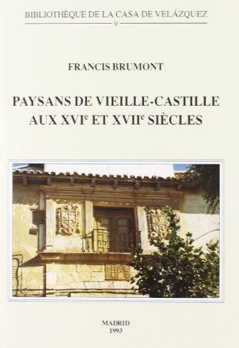 Paysans de Vieille-Castille aux XVIe et XVIIe siecles (Bibliotheque de la Casa de Velazquez) (...