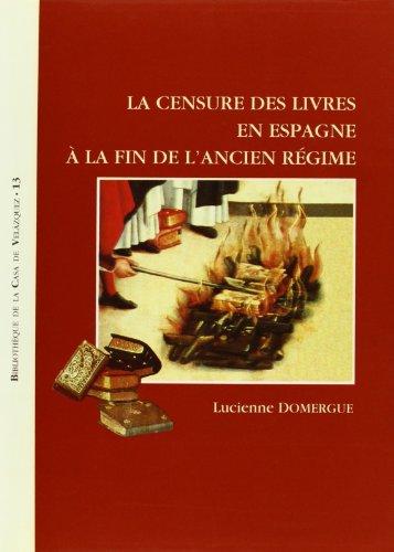 9788486839635: La censure des livres en Espagne à la fin de l'Ancien Régime (Bibliothèque de la Casa de Velázquez)