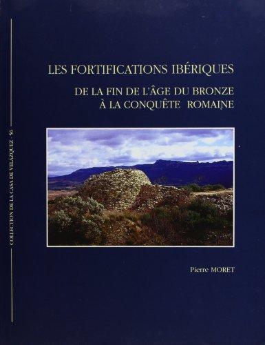 9788486839727: Les fortifications iberiques: De la fin de l'age du bronze a la conquete romaine (Collection de la Casa de Velasquez) (French Edition)