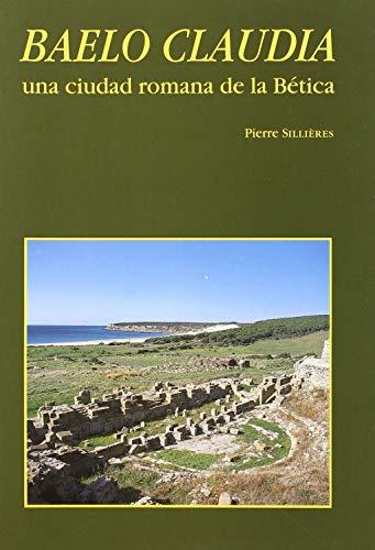 9788486839840: Baelo Claudia, una ciudad romana de la Betica