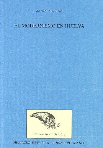 9788486842697: Modernismo en Huelva, El. (Coleccion Cuando Llega Octubre, 21)