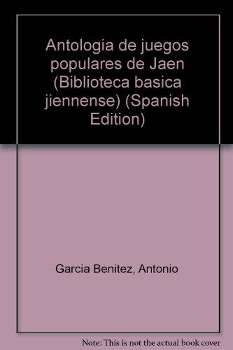 ANTOLOGÍA DE JUEGOS POPULARES DE JAÉN. 1ª edición, no venal, rara. ...