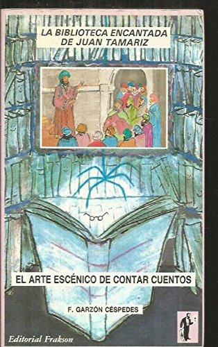 9788486861179: El arte escénico de contar cuentos: La narración oral escénica (La Biblioteca encantada) (Spanish Edition)