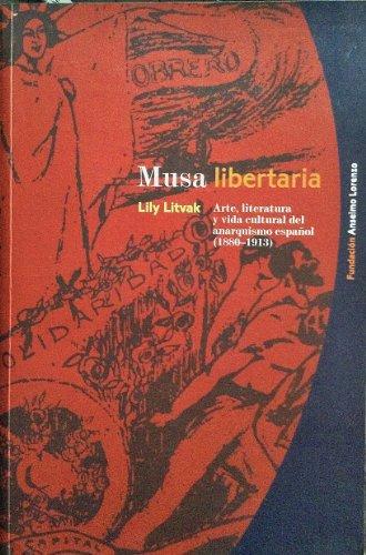9788486864460: Musa libertaria. Arte, literatura y vida cultural del anarquismo español. 1880-1913.