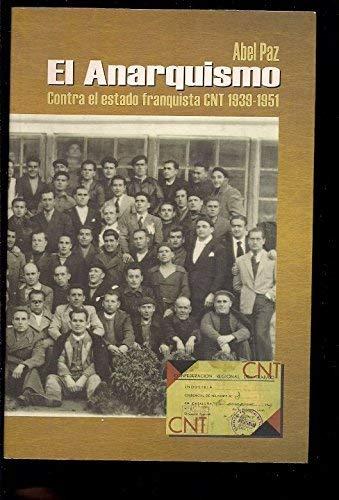 9788486864491: CNT 1939-1951 : el Anarquismo contra el Estado Franquista