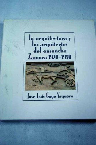 9788486873004: La arquitectura y los arquitectos del ensanche: Zamora, 1920-1930 (Spanish Edition)