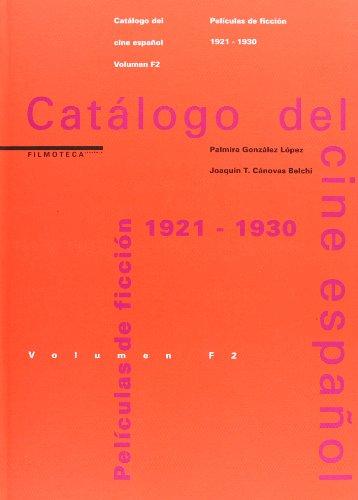 Catálogo del cine español. T.2 (F).Películas de ficción (1921-1930 - Joaquín Cónovas Belchi; Palmira González López