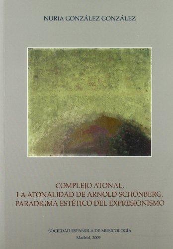9788486878115: Complejo atonal.Atonalidad de Arnold Schönberg, paradigma estético expresionismo(R)(2009)