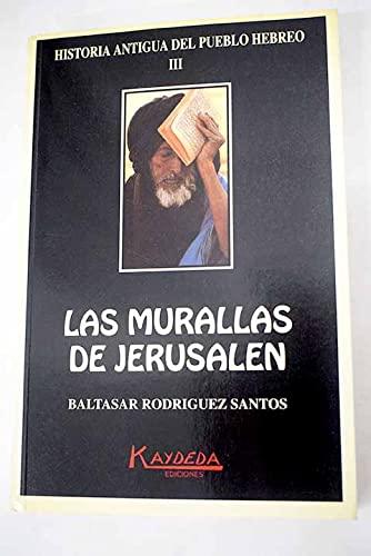 9788486879211: Las murallas de Jerusalen (Historia antigua del pueblo hebreo) (Spanish Edition)