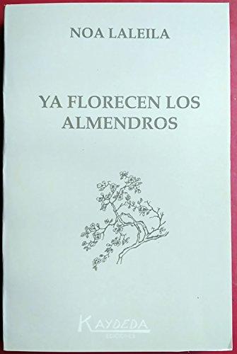 Ya florecieron los almendros: Noa Laleila