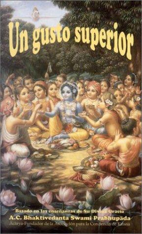 Un Gusto Superior: A. C. Bhaktivedanta