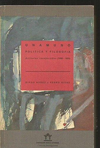 9788486884871: Unamuno, política y filosofía: Artículos recuperados (1886-1924) (Colección Investigaciones) (Spanish Edition)