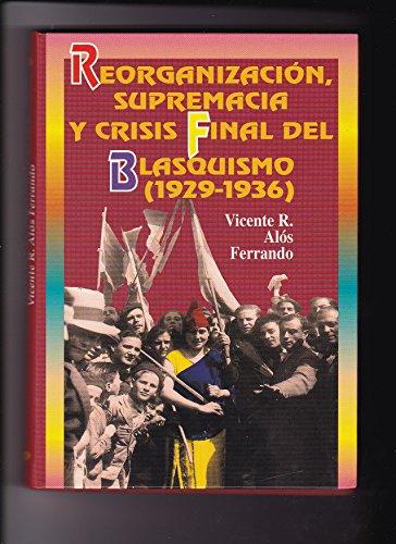 9788486908850: Reorganizacion, supremacia y crisis final del blasquismo, 1929-1936 (Coleccion