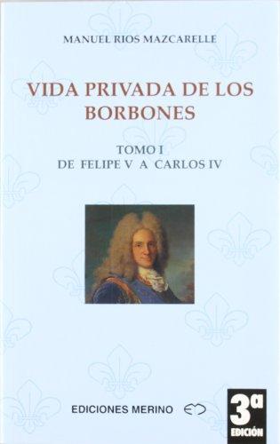 9788486912420: VIDA PRIVADA DE LOS BORBONES T. I