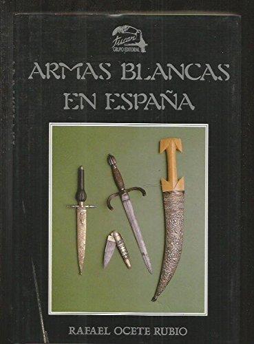 9788486920005: Armas Blancas En Espana (Spanish Edition)
