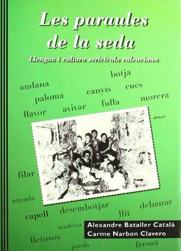 9788486927868: Les paraules de la seda: llengua icultura sericicola Valenciana 2005