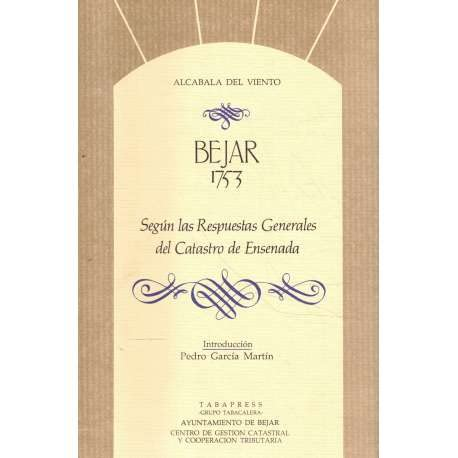 9788486938444: Béjar, 1753: Según las respuestas generales del catastro de Ensenada (Alcabala del viento) (Spanish Edition)