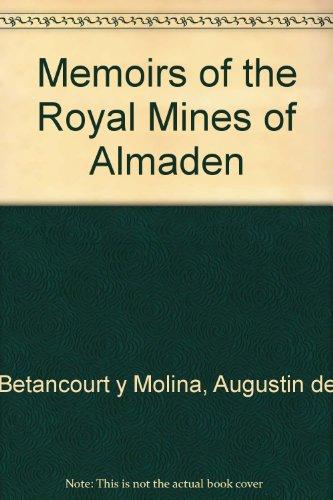 Memoirs of the Royal Mines of Almaden: Agustín de Betancourt