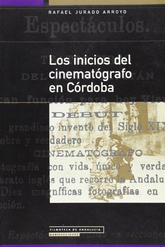 9788486944896: Los inicios del cinematógrafo en Córdoba, 1896-1936 (Publicaciones / Filmoteca de Andalucía) (Spanish Edition)