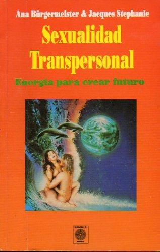 9788486961992: Sexualidad transpersonal : energía para crear futuro