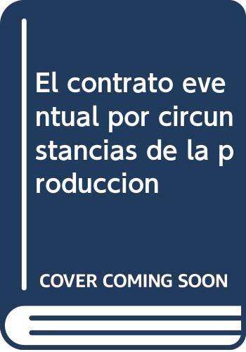 El contrato eventual por circunstancias de la: Perez Rey, Joaquín