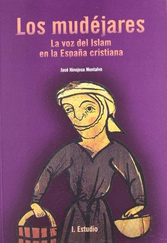 9788486982515: Los mudejares: la voz del islam enla España cristiana (2 vols)