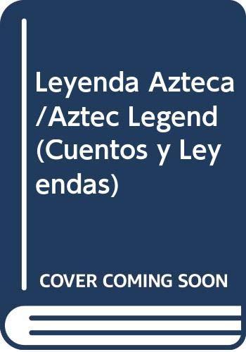 9788486983932: Leyenda Azteca/Aztec Legend (Cuentos y Leyendas) (Spanish and English Edition)