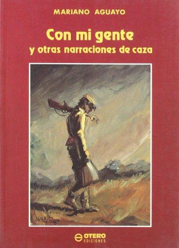 9788486998264: Con mi gente y otras narraciones de caza (Spanish Edition)